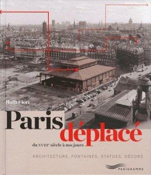 Paris déplacé. Du XVIIIe siècle à nos jours - Parigramme - 9782840966654 - https://fr.calameo.com/read/005884018512581343cc0