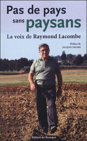 Pas de pays sans paysans La voix de Raymond Lacombe  - rouergue editions - 9782841566358 -