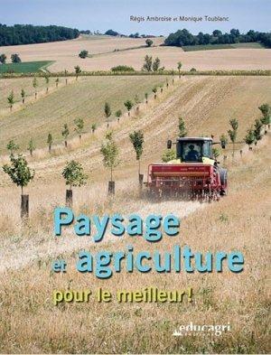 Paysage et agriculture pour le meilleur ! - educagri - 9782844449931