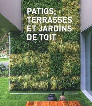 Patios, terrasses et jardins de toit - de lodi editions - 9782846904681 -