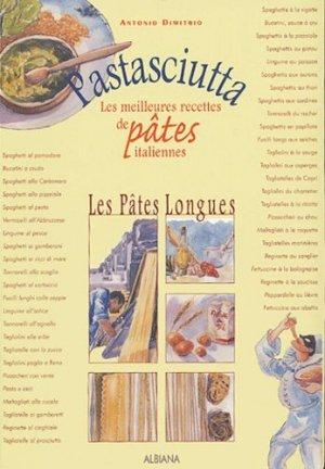 Pastasciutta. Les meilleures recettes de pâtes italiennes - Albiana - 9782846980975 -