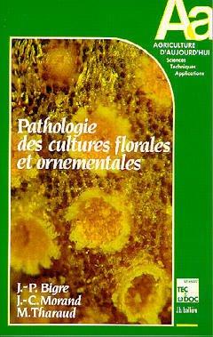 Pathologie des Cultures Florales et Ornementales - lavoisier / tec et doc - 9782852063761 -