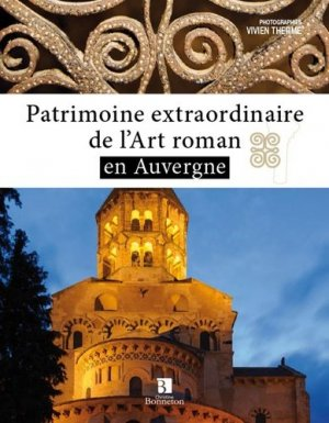 Patrimoine extraordinaire de l'art roman en Auvergne - christine bonneton - 9782862536477 -