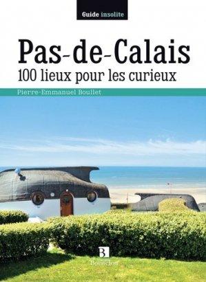 Pas-De-Calais 100 lieux pour les curieux - christine bonneton - 9782862537016 -