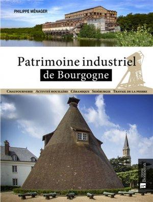 Patrimoine industriel de Bourgogne - christine bonneton - 9782862538020 -