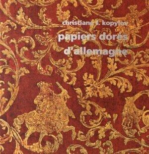 Papiers dorés d'Allemagne au siècle des Lumières (1680-1830) - des cendres - 9782867422096 - rechargment cartouche, rechargement balistique