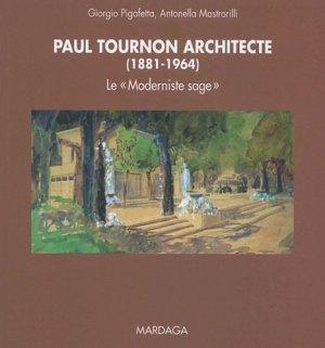 Paul Tournon architecte (1881-1964). Le