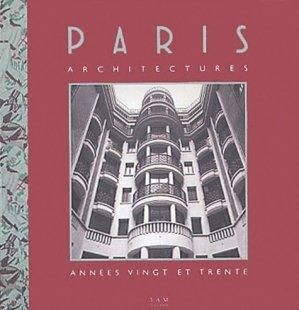 Paris architectures. Années vingt et trente - aam - 9782871431329 -
