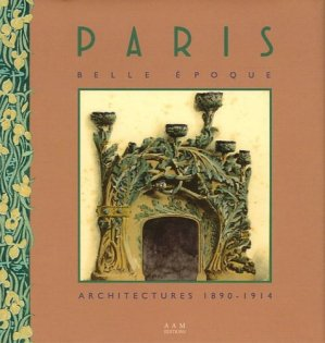 Paris Belle Epoque. Architectures 1890-1914 - aam - 9782871431572 -