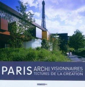 Paris architectures visionnaires de la création - pc  - 9782912683779 -