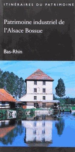 Patrimoine industriel de l'Alsace Bossue - lieux dits - 9782914528290 -