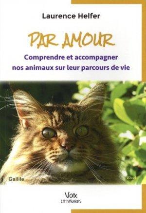 Par amour. Comprendre et accompagner nos animaux sur leurs parcours de vie - La Poésie d'Aujourd'hui - 9782914826587 -