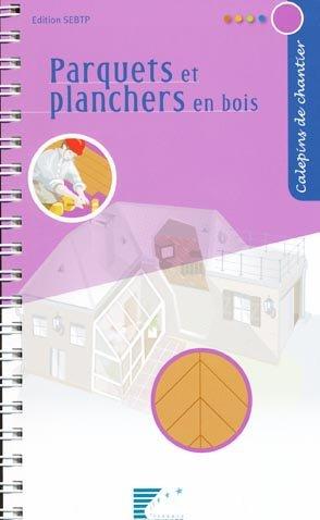Parquets et planchers en bois - sebtp - 9782915162400 -