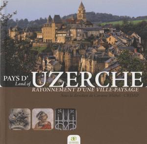 Pays d'Uzerche - les ardents  - 9782917032084 -