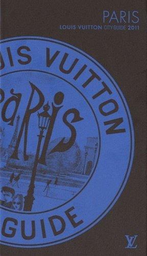 Paris 2011 - Louis Vuitton Editions - 9782917781289 -
