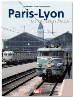 Paris - Gare de Lyon et sa banlieue - La Vie du Rail - 9782918758754 -