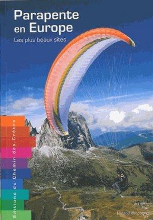 Parapente en Europe. Les plus beaux sites - Editions du chemin des crêtes - 9782953919158 -