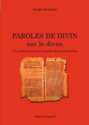 Paroles de divin sur le divan. 114 Paroles de Jésus à la lumière de la psychanalyse - Editions Sogarus - 9782955081112 -