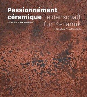 Passionément céramique: collection Frank Nievergelt - 5 continents - 9788874397341 -