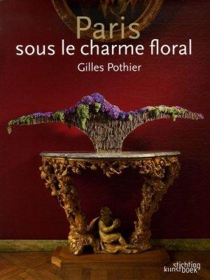 Paris sous le charme floral. Edition bilingue français-anglais - Stichting Kunstboek - 9789058561732 -