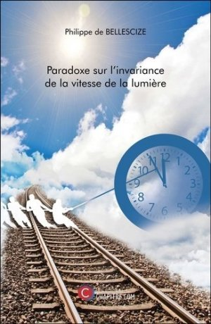 Paradoxe sur l'invariance de la vitesse de la lumière - Editions Chapitre.com - 9791029011191 -