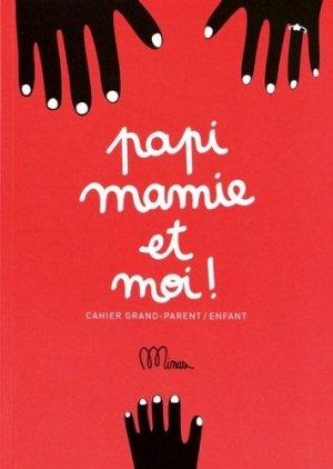 Papi mamie et moi ! Cahier grand-parent / enfant - Minus Editions - 9791091757119 -