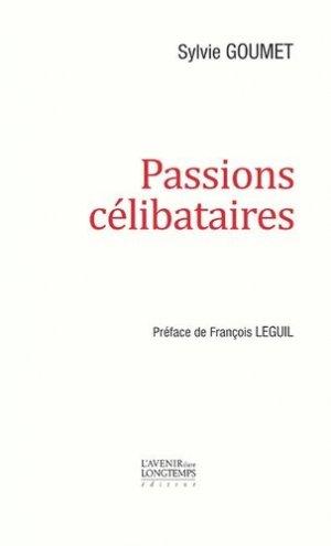 Passions célibataires - L'avenir dure longtemps - 9791095704027 -