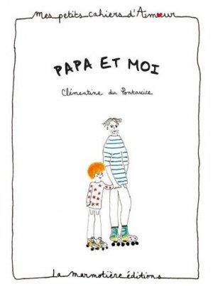 Papa et moi - la marmotière editions - 9791097479121 -