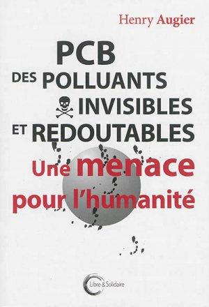 PCB des polluants invisibles et redoutables - libre et solidaire - 9782372630030 -