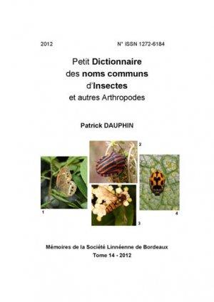 Petit Dictionnaire des noms communs d'Insectes et autres Arthropodes - societe linneene de bordeaux - 2223588650537 -