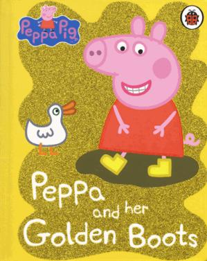 PEPPA PIG: PEPPA  AND HER GOLDEN BOOTS  - PENGUIN - 9780241321140 -