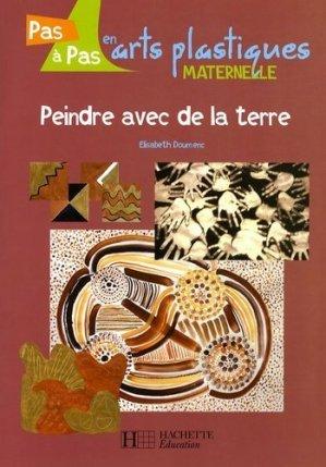 Peindre avec de la terre - Hachette Education - 9782011710963 -