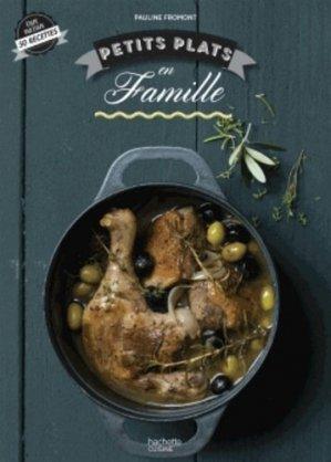 Petits plats en famille - Hachette - 9782012318380 -