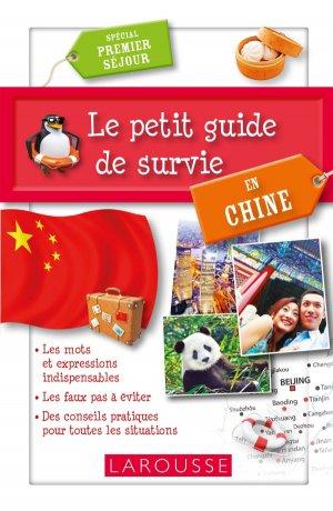 Le petit guide de survie en Chine - Larousse - 9782035909893 -