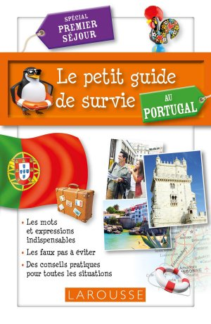 PETIT GUIDE SURVIE PORTUGAL  - LAROUSSE - 9782035909916 -