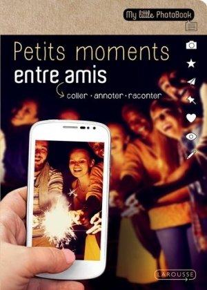 Petits moments entre amis - Larousse - 9782035916532 -
