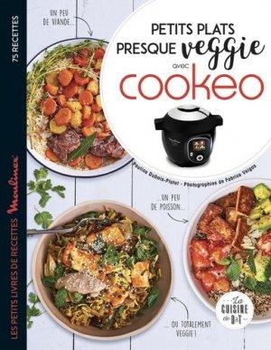 Petits plats presque veggie avec Cookeo - dessain et tolra - 9782035970299 -