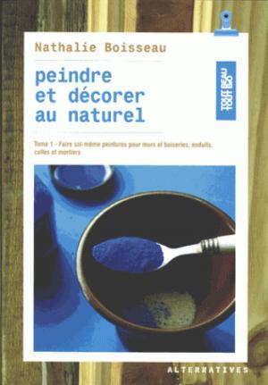 Peindre et décorer au naturel - alternatives - 9782072570162 -