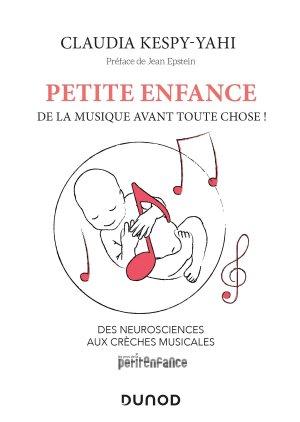 Petite enfance : de la musique avant toute chose ! - dunod - 9782100778409 -