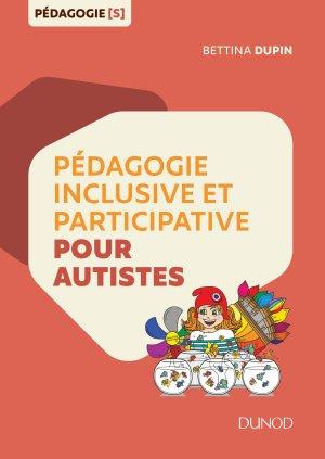 Pédagogie inclusive et participative pour autistes - dunod - 9782100789498 -