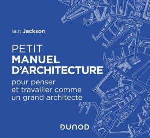 Petit manuel d'architecture - Dunod - 9782100800919 -