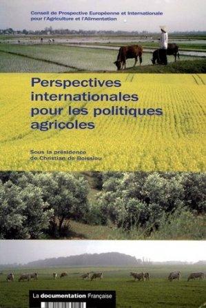 Perspectives internationales pour les politiques agricoles - la documentation francaise - 9782110064219 -