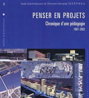 Penser en projets : chronique d'une pédagogie 1997-2002 - certu - 9782110952974 -