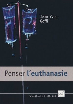 Penser l'euthanasie - puf - presses universitaires de france - 9782130543145 -