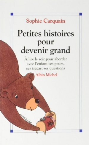 Petites Histoires pour devenir grand - albin michel - 9782226393401 -