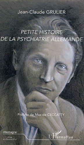 Petite histoire de la psychiatrie allemande - l'harmattan - 9782296008366 -