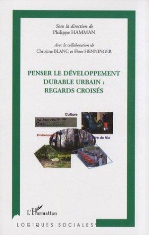 Penser le développement durable urbain : regards croisés - l'harmattan - 9782296063617 -