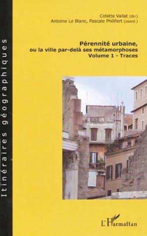 Pérennité urbaine ou la ville par-delà ses métamorphoses 1 Traces - l'harmattan - 9782296074477 -