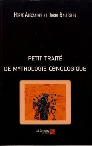 Petit traité de mythologie oenologique - du net - 9782312064598