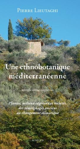 Petite ethnobotanique méditerranéenne - actes sud - 9782330074135 -